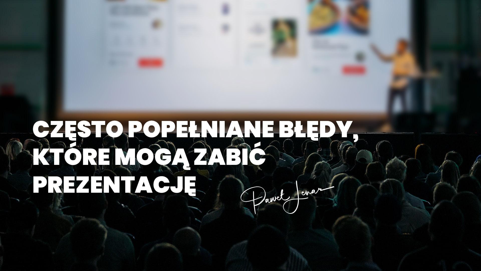 Często popełniane błędy które mogą zabić prezentację facebook - Paweł Lenar Blog