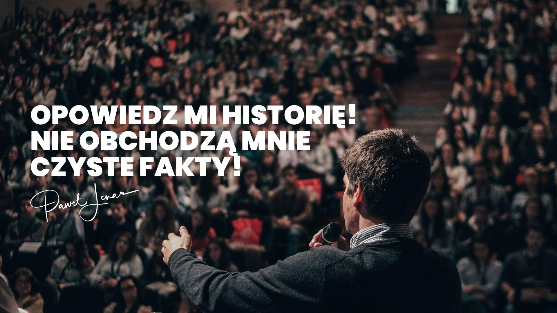 Opowiedz mi historię Nie obchodzą mnie czyste fakty - Paweł Lenar Blog