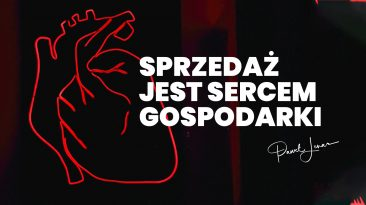 Sprzedaż jest sercem gospodarki - Paweł Lenar Blog