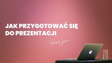 Jak przygotować się do prezentacji - Paweł Lenar Blog