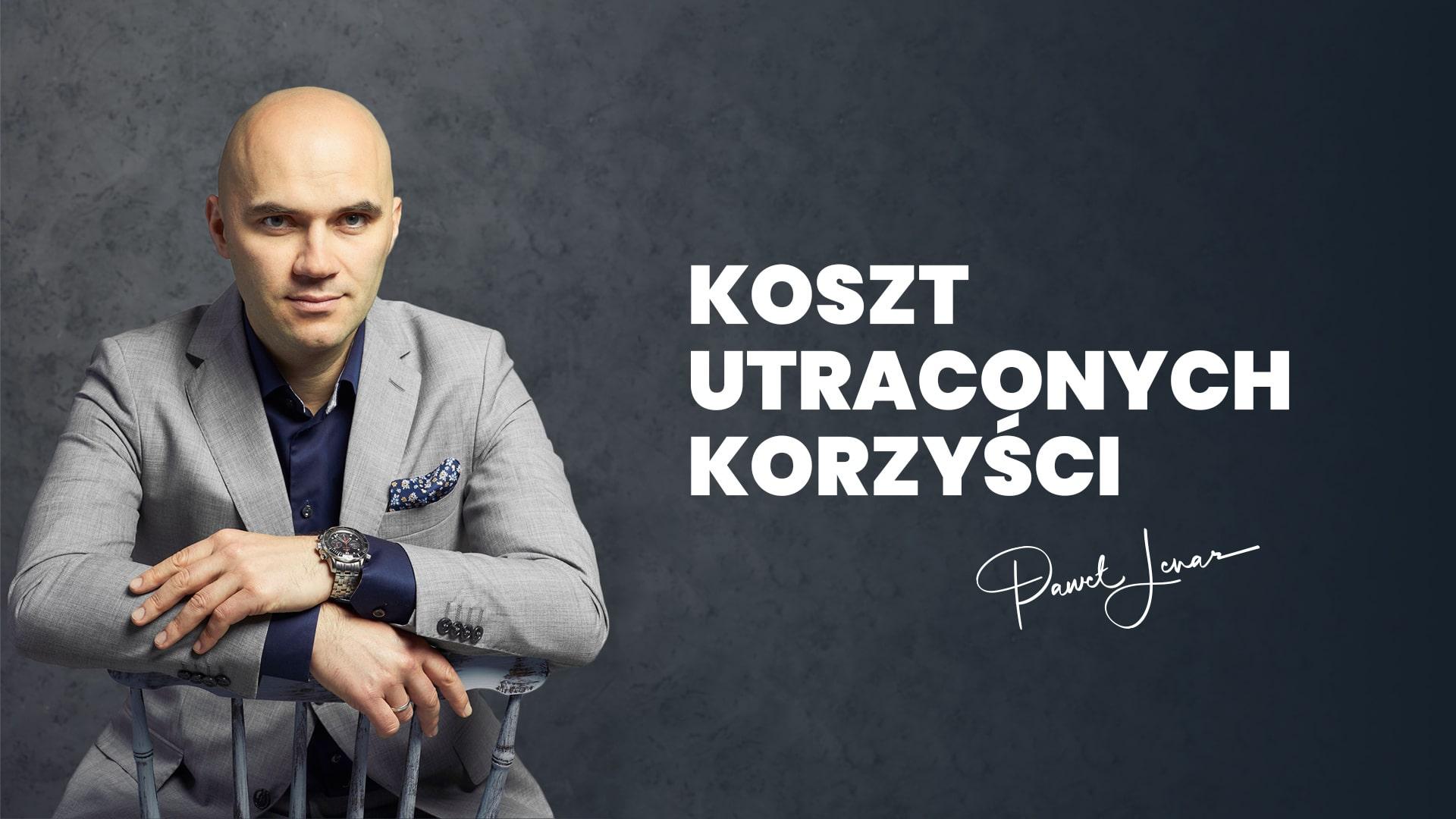 Koszt utraconych korzyści pawel lenar - Paweł Lenar Blog