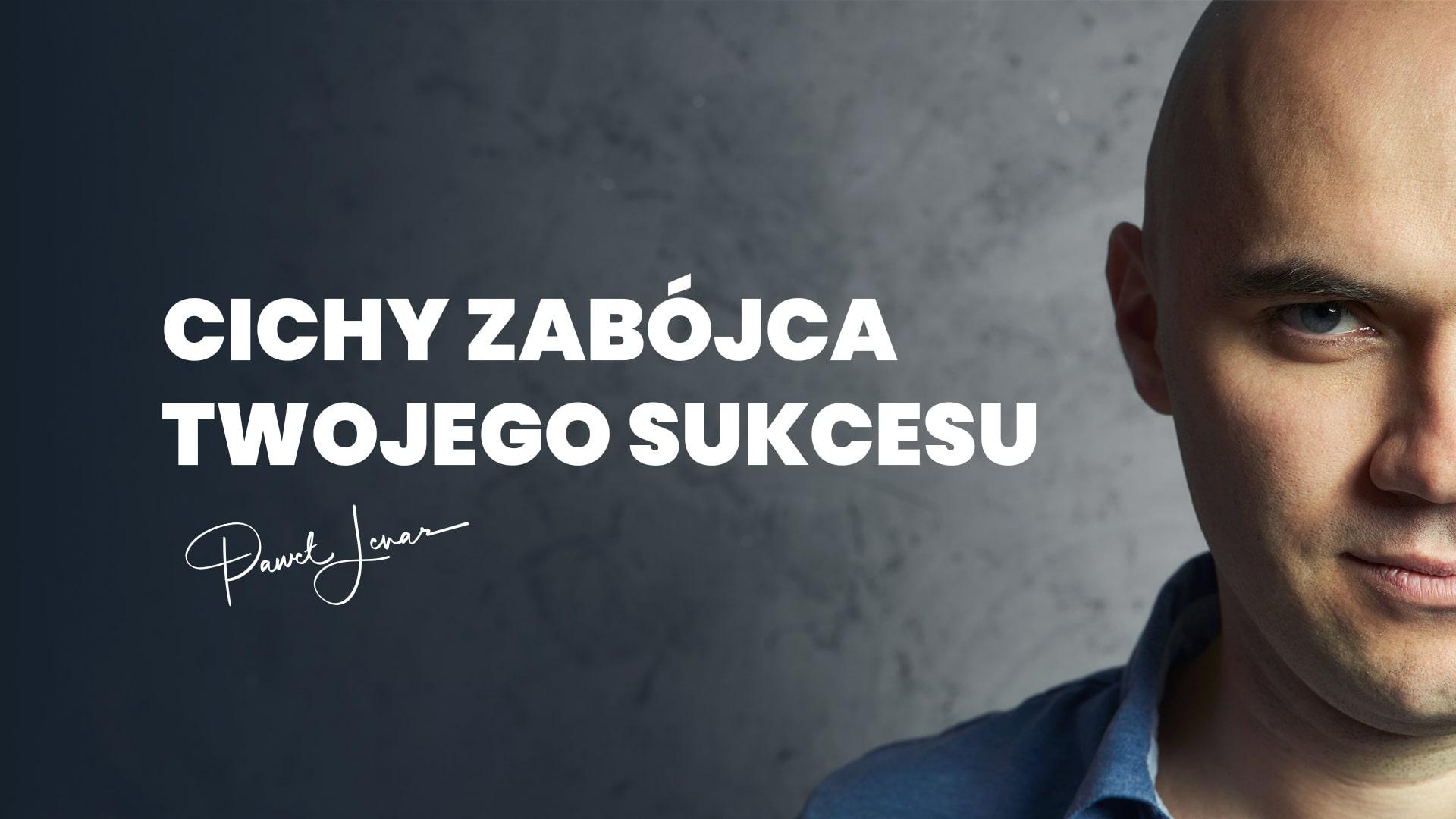 NMS Cichy zabójca Twojego sukcesu blog - Paweł Lenar Blog