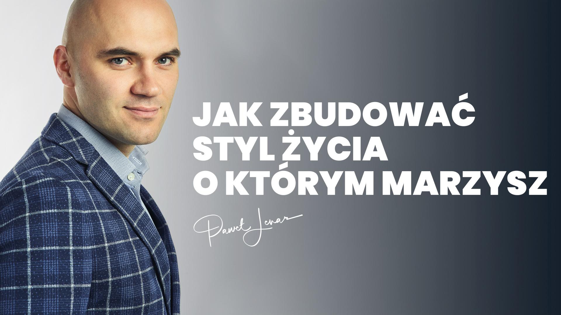 NMS Jak zbudować styl życia o którym marzysz - Paweł Lenar Blog