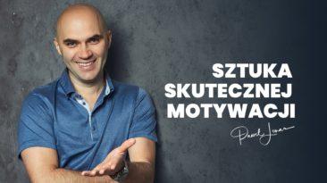 Sztuka skutecznej motywacji - Paweł Lenar Blog