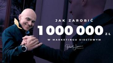jak zarobic milion w marketingu sieciowym - Paweł Lenar Blog