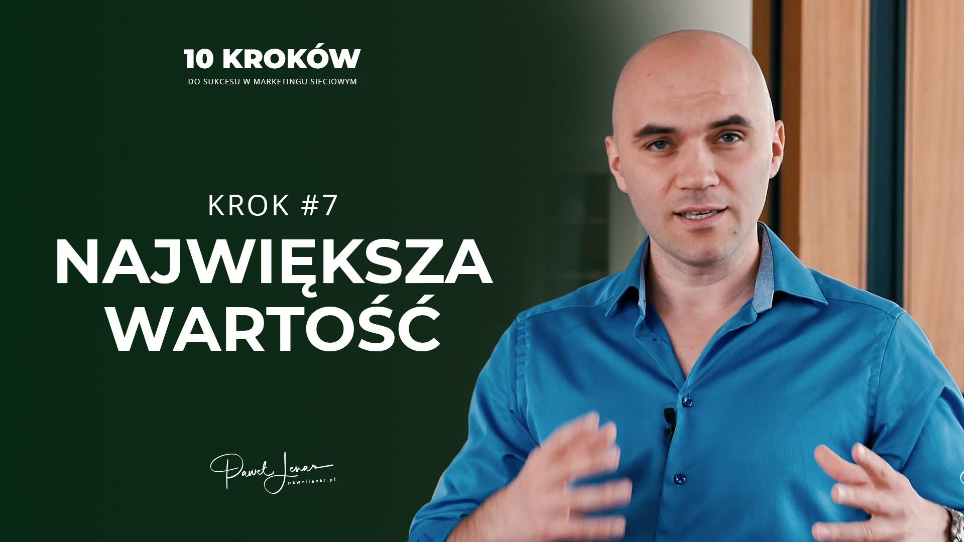 07 Najwieksza wartosc - Paweł Lenar Blog