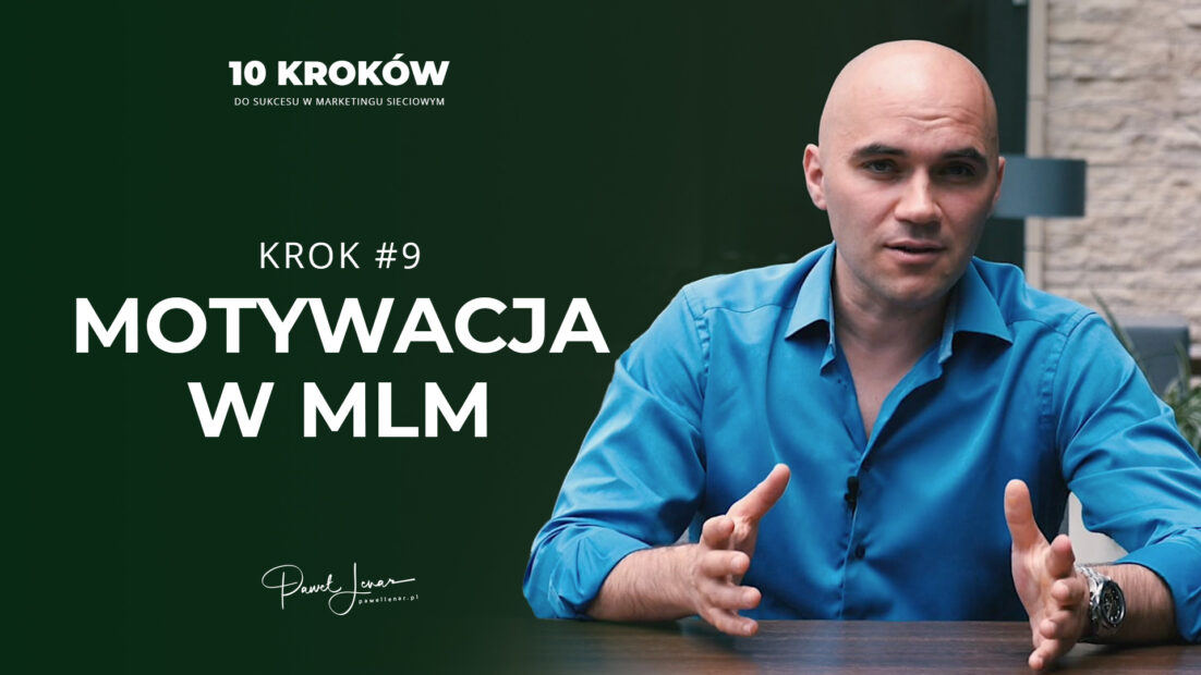 09 Motywacja w mlm - Paweł Lenar Blog